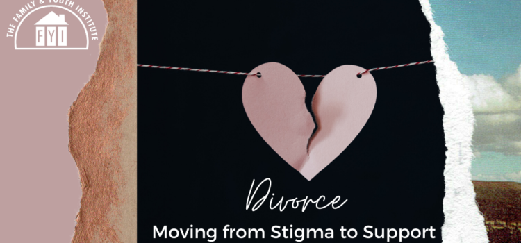 Divorce: From Stigma to Support
